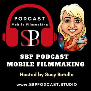 sbp podcast mobile filmmaking